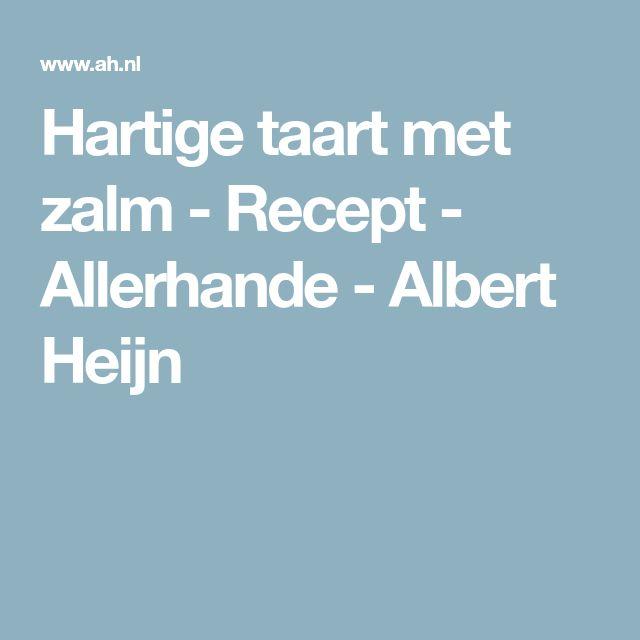 Hartige taart met zalm - Recept - Allerhande - Albert Heijn