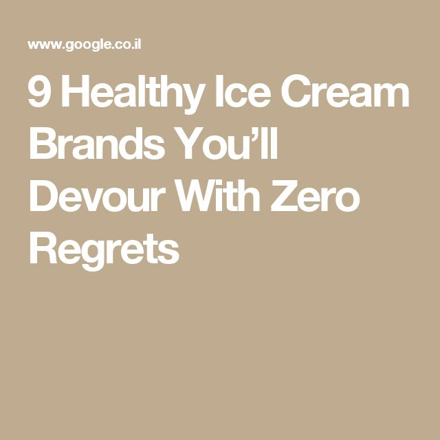 9 Healthy Ice Cream Brands You'll Devour With Zero Regrets