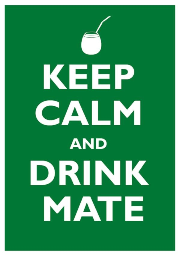Keep Calm and Drink Mate (URU) by @GermanKropman / +1
