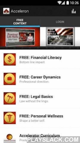 Acceleron Learning  Android App - playslack.com , Life Experience. Accelerated.Learn practical life skills in Financial Literacy, Career Dynamics, Legal Basics, and Personal Wellness with the official Acceleron Learning app for mobile and tablet devices.Choose from over 70 FREE video lecture samples on practical life skill topics. The focus is on immediately useful information, practical methods, and clear examples.Learn things like personal budgeting, how to manage people, the basics of…