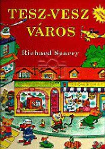 Richard Scarry: Tesz-Vesz Város
