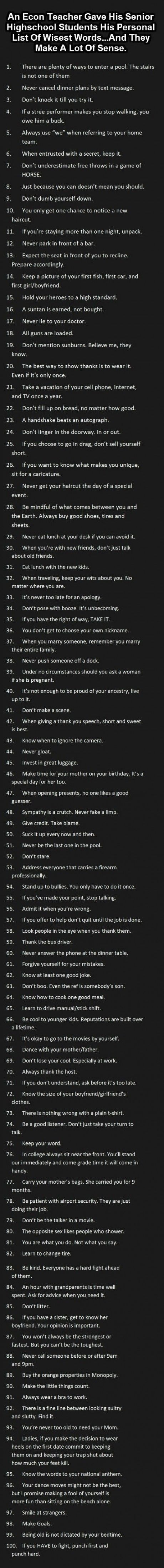 An econ teacher gave his senior high school students his personal list of wisest words....and they make a lot of sense.