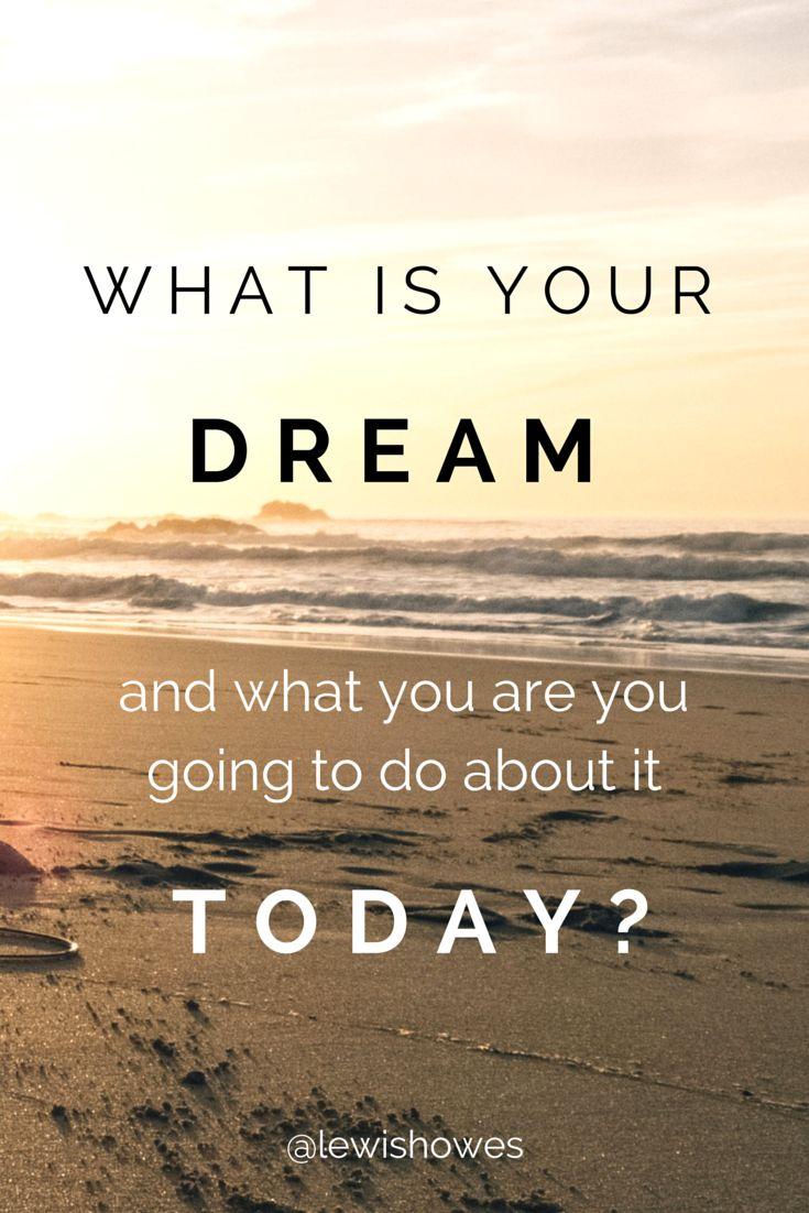 Motivational quotes dream quotes dream big quotes action quotes - Dream And Do Quotes