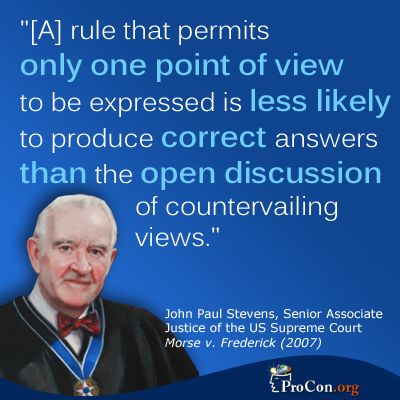 John Paul Stevens - A rule that permits only one point of view to be expressed is less likely to produce correct answers than the open discussion of countervailing views.
