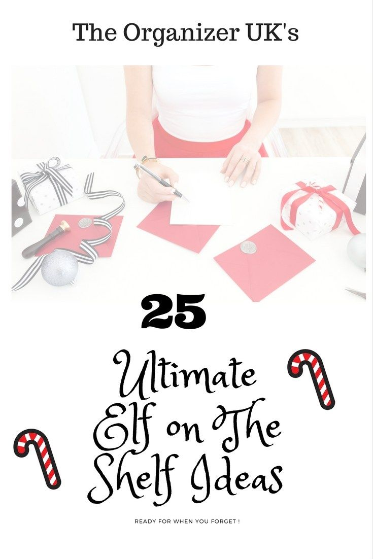 The Organizer UK's 25 ultimate elf on the shelf ideas
