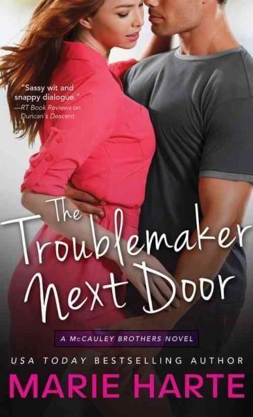 The Troublemaker Next Door (The Mccauley Brothers): The Troublemaker Next Door (McCauley Brothers)