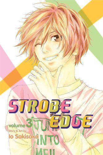 Strobe Edge, Vol. 3 by Io Sakisaka. $8.82. Publisher: VIZ Media LLC; Original edition (March 5, 2013). Author: Io Sakisaka. Series - Strobe Edge (Book 3)