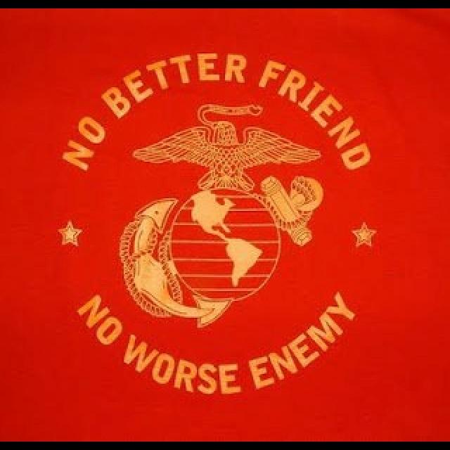 Negative side to having a Marine best friend.