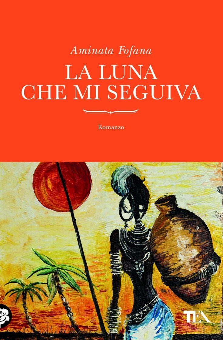 """Una bambina, il nonno sciamano, un villaggio africano fuori dal tempo: torna in libreria """"La luna che mi seguiva di Aminata Fofana"""" (dal 3 aprile 2014 - http://www.tealibri.it/generi/narrativa_generale/la_luna_che_mi_seguiva_9788850232482.php)."""