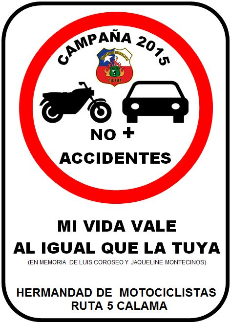 """El próximo lunes 5 de Octubre, una campaña de concientización será lanzada en Calama, ésta se titula NO + ACCIDENTES """" MI VIDA VALE, AL IGUAL QUE LA TUYA"""".."""