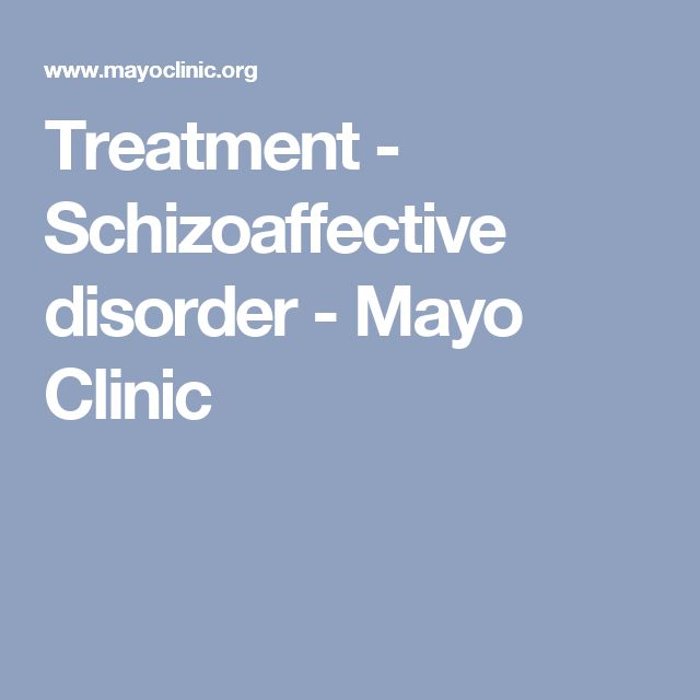 Treatment - Schizoaffective disorder - Mayo Clinic