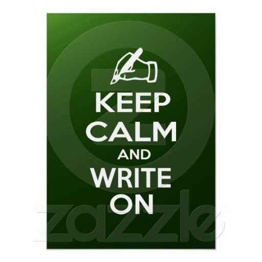 Keep Calm and Write On meme Print