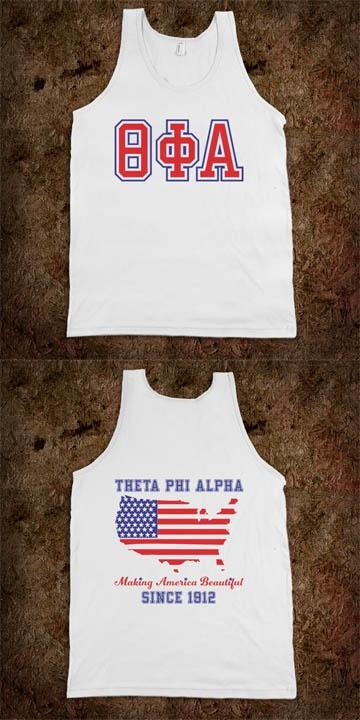 Theta Phi Alpha Frat Tanks - Making America Beautiful - CLICK HERE to purchase :) Buy 1 or 100! Sorority Shirts