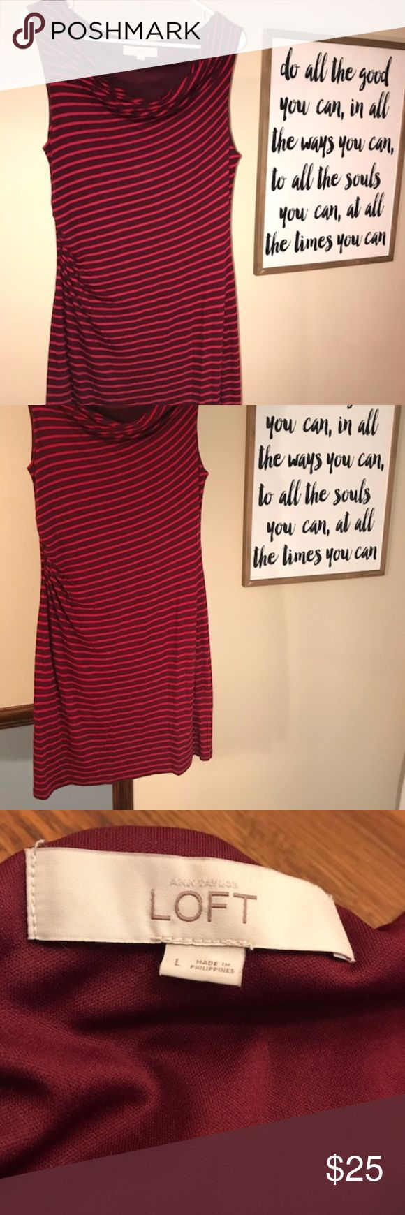 Red Striped LOFT Dress Two-toned red striped dress from the LOFT. Size large, gathered at the right hip. Sleeveless dress with a swooping neckline. Total length from collar to hem is 40 inches. Perfect for layering in the cooler months or wearing on its own when weather is warm! LOFT Dresses