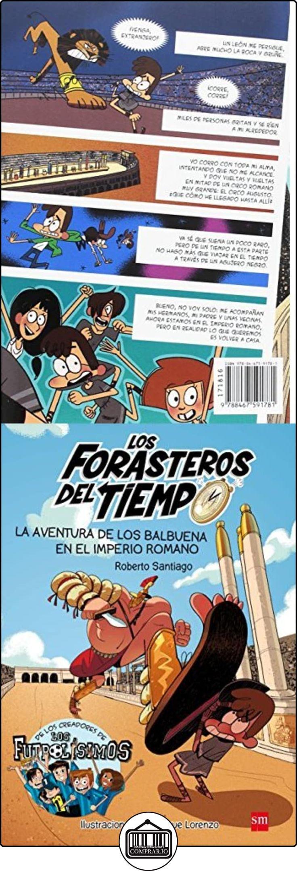 La aventura de los Balbuena en el Imperio Romano (Los Forasteros del Tiempo) Roberto Santiago ✿ Libros infantiles y juveniles - (De 6 a 9 años) ✿
