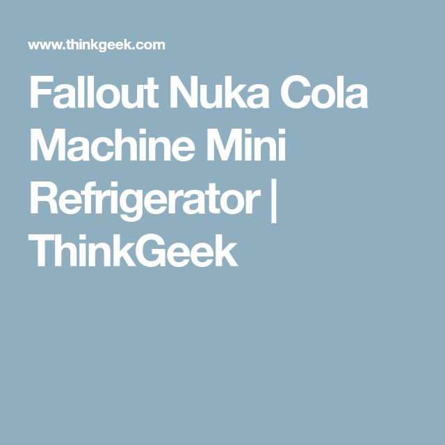Fallout Nuka Cola Machine Mini Refrigerator   ThinkGeek