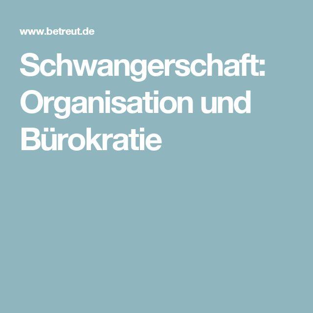 Schwangerschaft: Organisation und Bürokratie