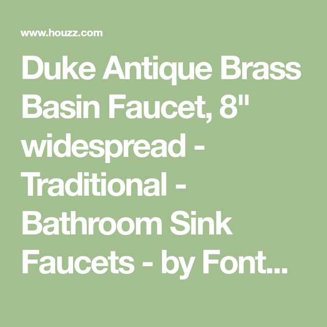 """Duke Antique Brass Basin Faucet, 8"""" widespread - Traditional - Bathroom Sink Faucets - by Fontana Showers"""