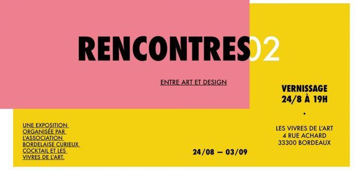 """Exposition """"RENCONTRES 02"""" de l'association bordelaise Curieux Cocktail Art et design aux vivre de l'art Par Claire Barrera, Adrien Défago, Identité Expo bordeaux"""