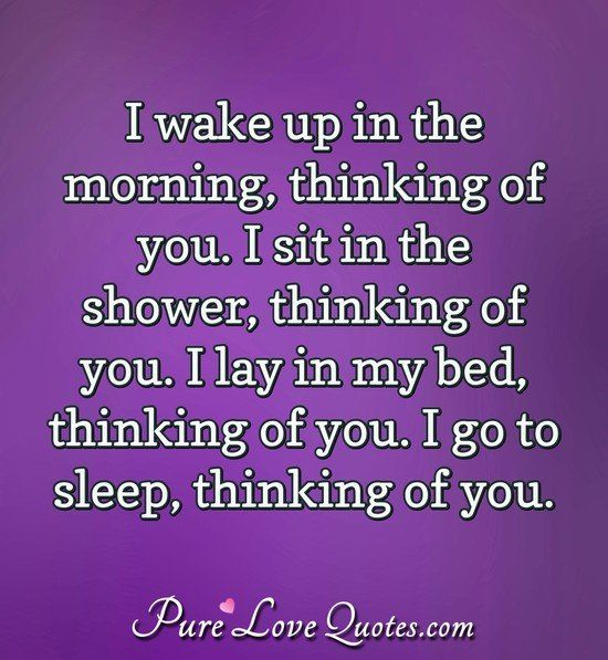 Love Quotes From Purelovequotes Com Thinking Of You Quotes Cant Stop Thinking Of You Quotes Feeling Loved Quotes