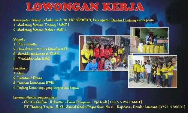 Lowongan Sales Motoris PT. BINTANG TOEDJOE  Kesempatan bekerja dan berkarir di CV. KIA GRAFIKA, untuk penempatan di Bandar Lampung. Adapun posisi yang dibuka adalah sebagai:  1. Marketing Motoris Trading (MMT) 2. Marketing Motoris Jobber (MMJ)
