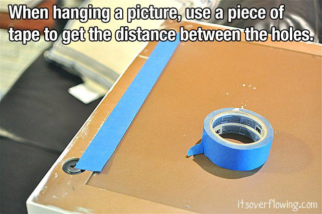 life hacks: When hanging a picture use a piece to painters tape to get the distance between two holes