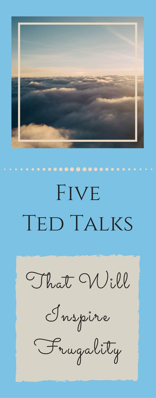 Check out these five inspirational Ted Talks that will inspire you to be frugal & live a minimalist lifestyle! Personal Finance   Budget   Saving Money   Get out of Debt   Frugal Living via @becomingwellthy