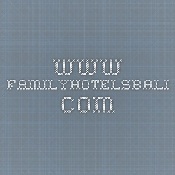 www.familyhotelsbali.com