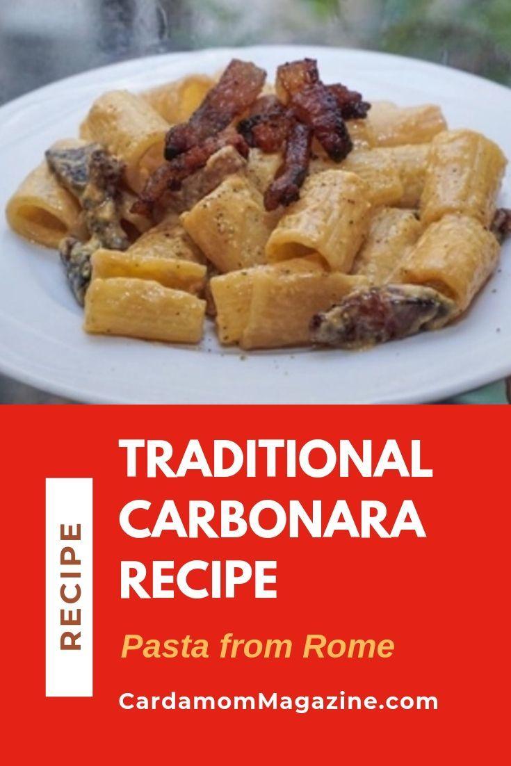 Traditional Carbonara Recipe Pasta From Rome Recipe Traditional Carbonara Recipe Recipes Pasta Dishes