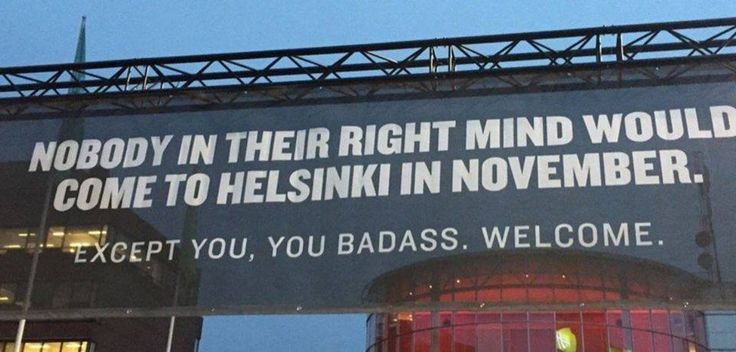 Airport Sign in Helsinki For November Tourists: YOU BADASS WELCOME. http://ift.tt/2xe9dtS