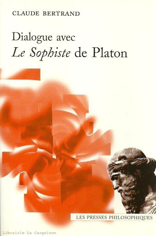 BERTRAND, CLAUDE. Dialogue avec Le Sophiste de Platon