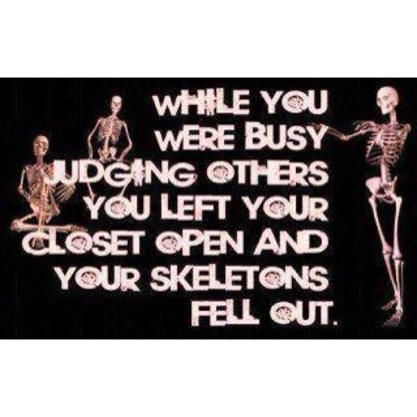 SkeletonsInspiration, Quotes, Judges, Skeletons, Funny Stuff, Truths, So True, Things, Living