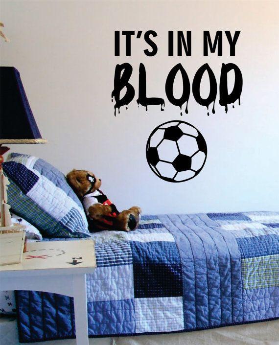 Sua nel mio sangue calcio Decal Sticker parete arte vinile sport Kid ragazzo ragazza Teen