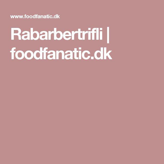 Rabarbertrifli | foodfanatic.dk