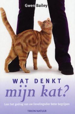 Leer het gedrag van uw lievelingsdier beter begrijpen. Een praktisch boek over de gedragingen en communicatieve houdingen van de kat.
