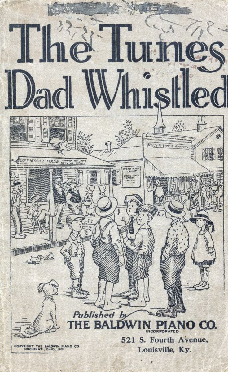 The Tunes Dad Whistled - Published by The Baldwin Piano Company (1921)