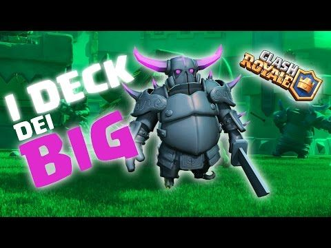 Clash Royale | I deck dei BIG! Disastroso? - YouTube