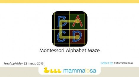 [#FreeAppFriday 22 marzo 2013] Montessori Alphabet Maze review by #MammaLoSa