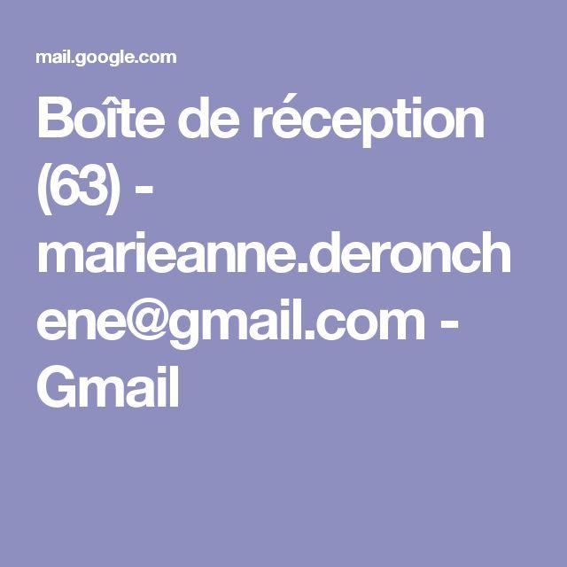 Boîte de réception (63) - marieanne.deronchene@gmail.com - Gmail