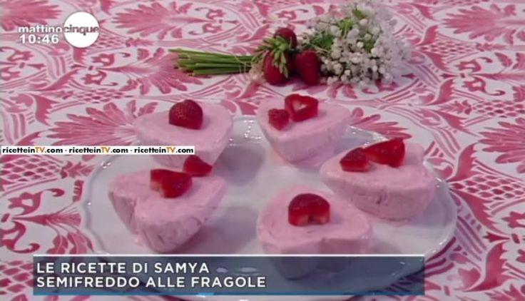 Mattino Cinque | Samya | Ricetta semifreddo alle fragole