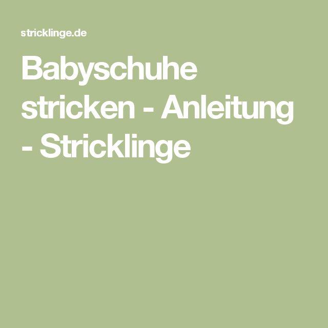 Babyschuhe stricken - Anleitung - Stricklinge