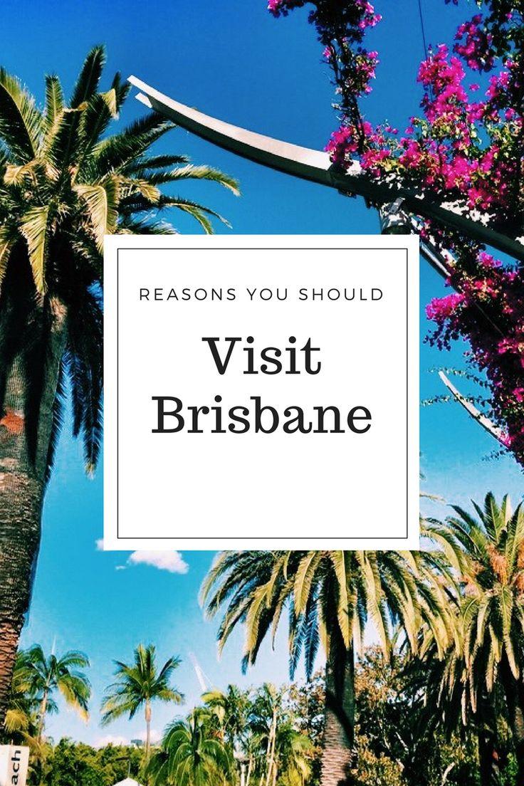Reasons you should visit Brisbane, Australia
