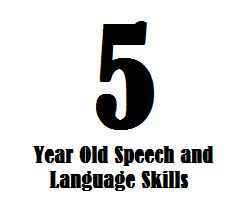 5 Year Old Speech And Language Skills - Speech and Language Kids