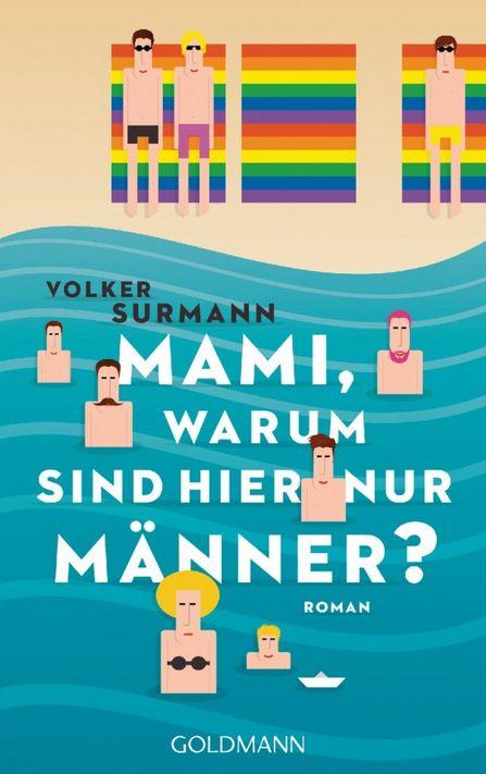 Volker Surmann – Mami, warum sind hier nur Männer? Zwei Welten prallen aufeinander als die alleinerziehende Mutter Ilka mit ihren zwei Kindern im Gay-Resort auf Sardinien ihren Urlaub verbringt. Da sind Chaos und Unruhe vorprogrammiert...  Themen: Humor, Buch, Book