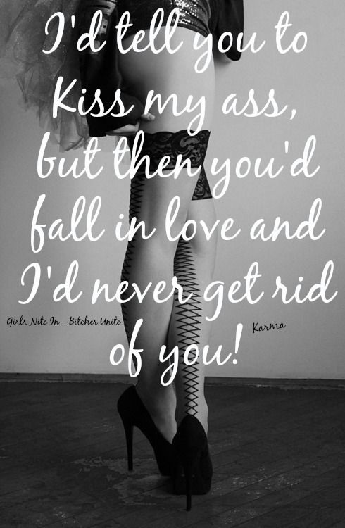 Think, Kiss my ass quote remarkable, this