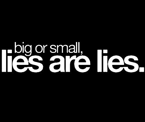 Lies hurt no matter if they are coming from a friend or a loved one. When you trust someone with all you have and they break that trust with lies it is like having the wind knocked out of you.