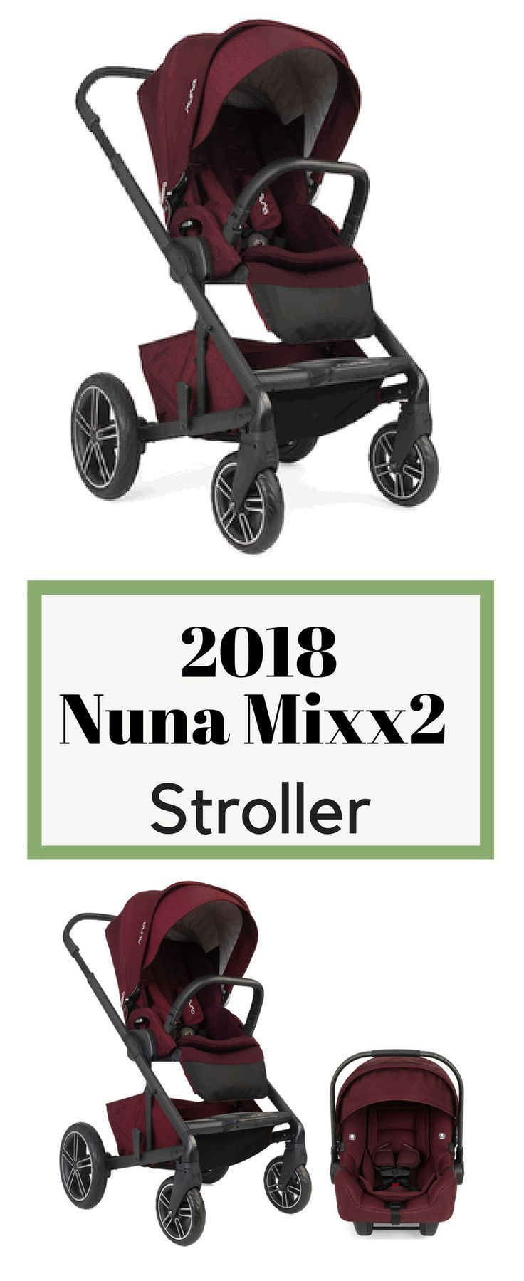 The 2018 Nuna Mixx2 Three Mode Stroller Best baby travel