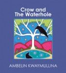 The Crow and the Waterhole by Ambelin Kwaymullina - find Activity Time and Learning Time sheets here with a clear review from  The Little Big Book Club.