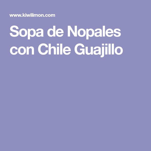 Sopa de Nopales con Chile Guajillo
