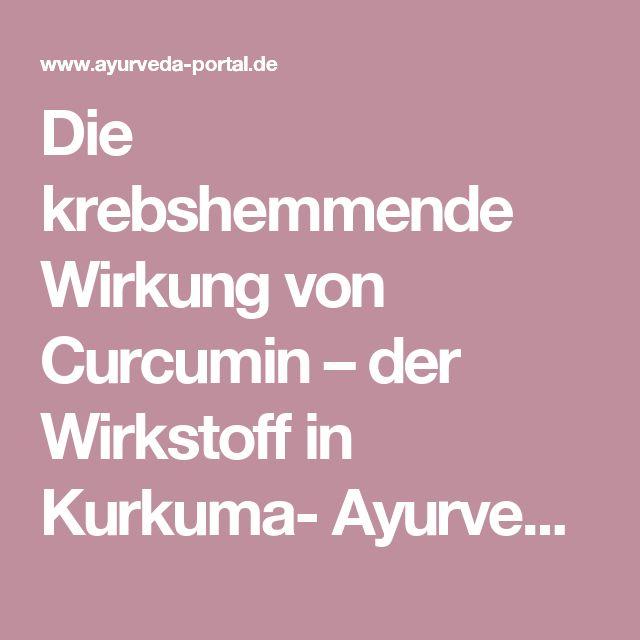 Die krebshemmende Wirkung von Curcumin – der Wirkstoff in Kurkuma- Ayurveda & Gesundheit